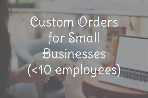 Custom orders for small biz – for website