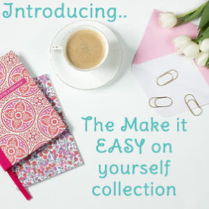 The Make it Easy on Yourself Collection